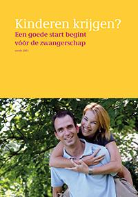 Folder kinderwens: Kinderen krijgen? Een goede start begint vóór de zwangerschap